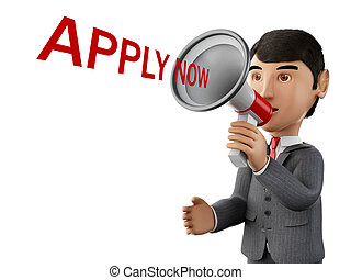 3d Businessman with a megaphone and apply now. - 3d renderer...