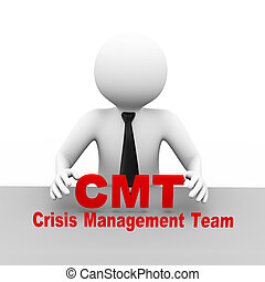 3d illustration business man with cmt crisis management team abbreviation text. 3d human person character and white people