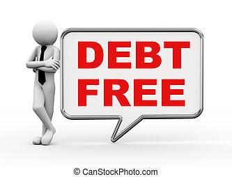 3d businessman with speech bubble - debt free