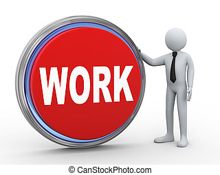3d businessman with work button