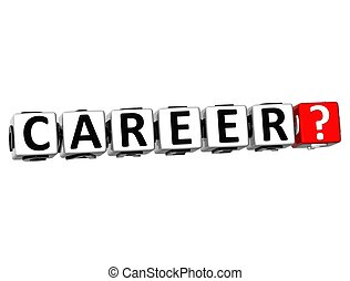 3D Career? Button Click Here Block Text