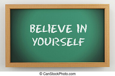 3d chalkboard with Belive in yourself text