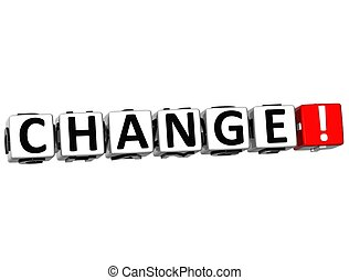 3D Change Button Click Here Block Text