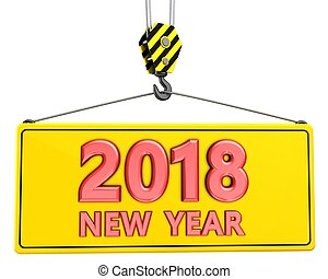 3d crane hook with new year 2018 sign