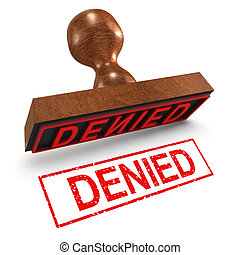 3d Denied rubber stamp - 3d render of a rubber stamp, Denied