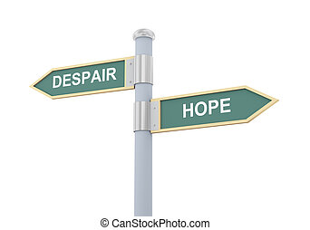3d despair hope road sign - 3d illustration of roadsign of...