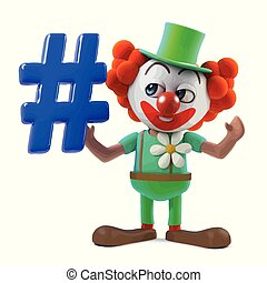 3d Funny cartoon clown character holding a hash tag symbol