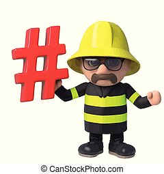 3d Funny cartoon fireman fire fighter holding a hash tag symbol