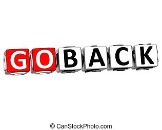 3D Go Back Button Click Here Block Text over white...