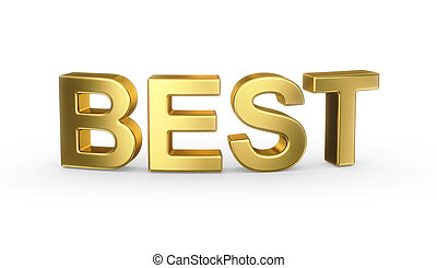 3D golden BEST sign - 3D golden BEST word isolated with...