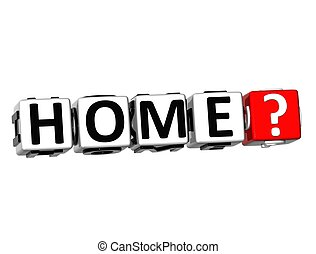 3D Home? Button Click Here Block Text