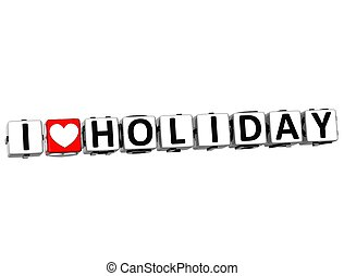 3D I Love Holiday Button Click Here Block Text