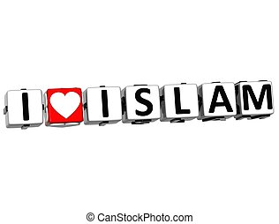 3D I Love Islam Button Click Here Block Text over white...