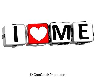 3D I Love Me Button Click Here Block Text