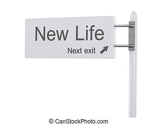 3D Illustration. Highway Sign, the next exit new life. ...