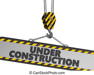 3d illustration of crane hook and under construction sign over white background