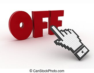 "3d illustration of hand cursor on the word ""off."""