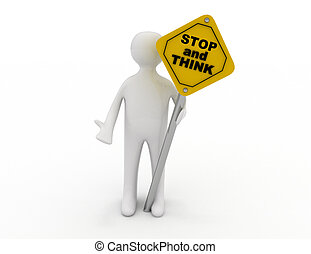 3d illustration of person holding road sign of stop and think
