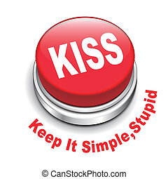 3d illustration of principle of KISS ( Keep It Simple, stupid) button isolated white background