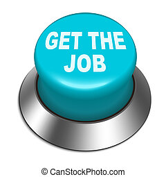 3d Illustration of shiny get the job button