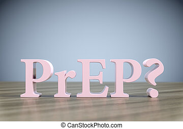 the letters PrEP? on a wooden table