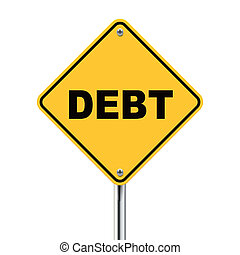 3d illustration of yellow roadsign of debt isolated on white...