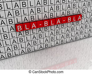 3d Illustration with word cloud about Bla bla bla. Talk about anything.