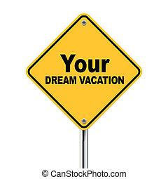 3d, illustrazione, di, tuo, sogno, vacanza, segno strada