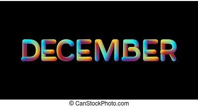 3d iridescent gradient December month sign. Typographic...