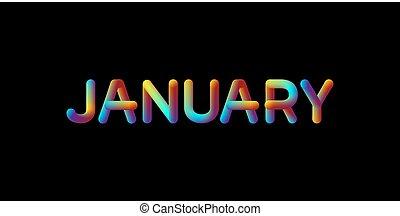 3d iridescent gradient January month sign. Typographic...