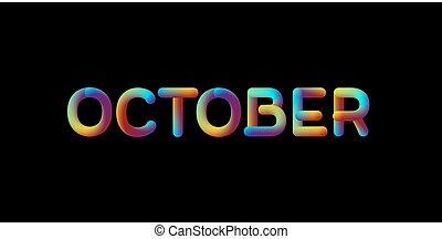 3d iridescent gradient October month sign. Typographic...