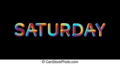 3d iridescent gradient Saturday sign.