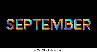 3d iridescent gradient September month sign. Typographic...