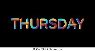 3d iridescent gradient Thursday sign.