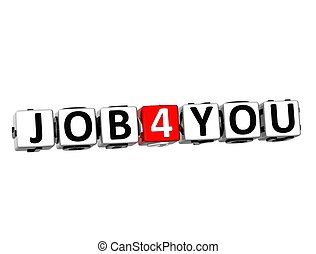 3D Job For You Button Click Here Block Text