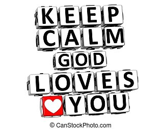 3D Keep Calm God Loves You Button Click Here Block Text over white background