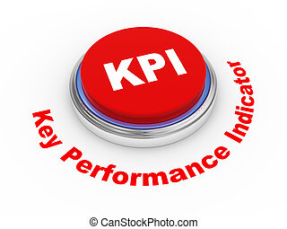 3d KPI button - 3d illustration of KPI ( Key Performance...