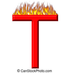 3D Letter T on Fire - 3d letter T on fire isolated in white