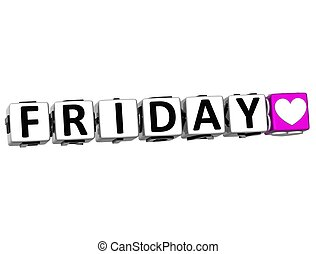 3D Love Friday Button Click Here Block Text