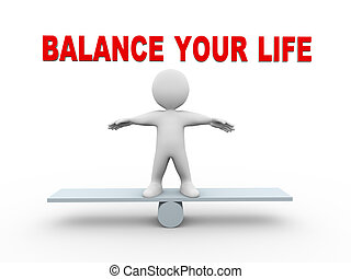 3d man balance your life see saw - 3d illustration of man on...
