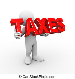 3d man holding word taxes