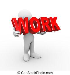 3d man holding word work