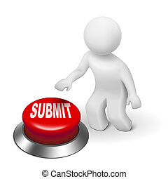 """3d man is pushing the """"SUBMIT"""" button isolated white..."""
