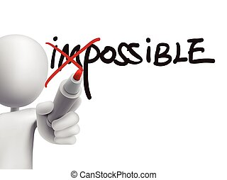 3d man turning the word impossible into possible over transparent board