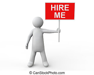 3d man with Hire Me placard - 3d render of a man with Hire...