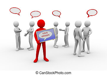 3d illustration of unique person holding your opinion board in between group of people with empty speech bubbles. 3d rendering of human people character.