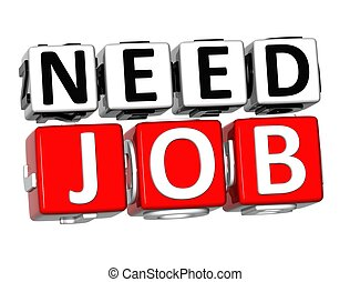 3D Need Job Button Click Here Block Text over white...
