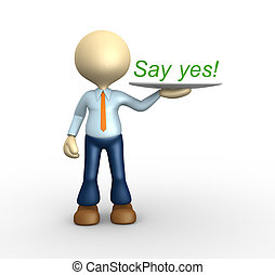 Say yes - 3d people - man, person with a tray. Plate. Say ...