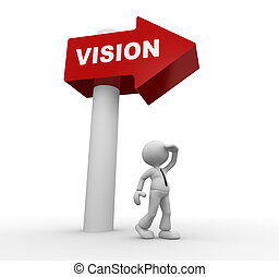 """3d people - man, person with directional sign and word """"vision"""". Vision"""
