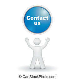 "3d person looking up at a ""contact us"" button isolated white..."